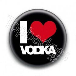 Badge I Love Vodka