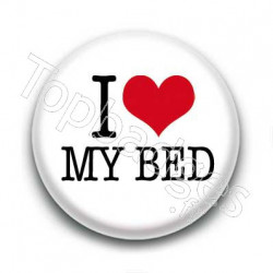 Badge I Love My Bed Sur Fond Blanc