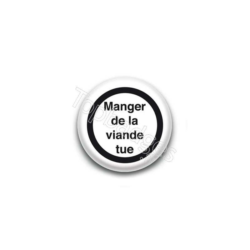 badge bouton 25mm manger de la viande tue. Black Bedroom Furniture Sets. Home Design Ideas