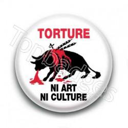 Badge anti corrida torture ni art ni culture