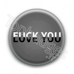Badge Fuck you / Love you