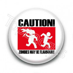 Badge caution zombies may be flammable