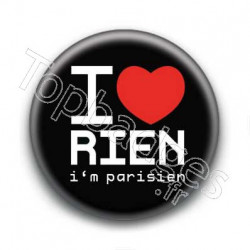 Badge : I love rien (i'm parisien)