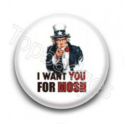 Badge I Want You For Mosh