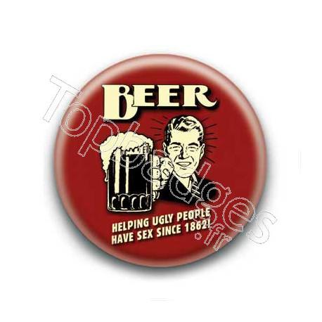 Badge : Beer helping ugly people have sex