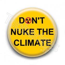Badge Don't Nuke The Climat