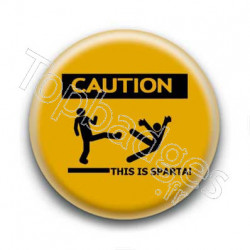 Badge Caution This Is Sparta !