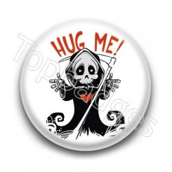 Badge Hug Me ! La Mort