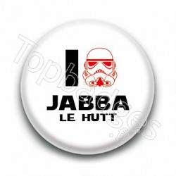 Badge I Love Jabba le Hutt