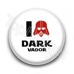 Badge I Love Dark Vador