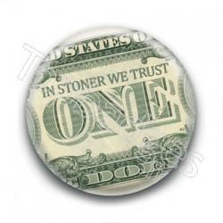 Badge In Stoner We Trust Billet