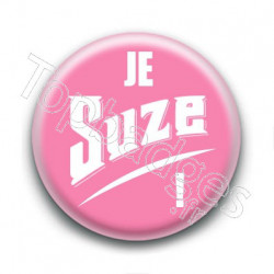 Badge : Je Suze !