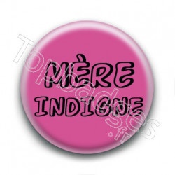 Badge Mère Indigne