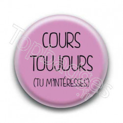 Badge Cours Toujours
