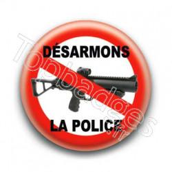 Badge Désarmons la police