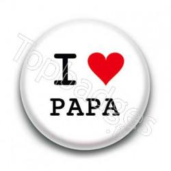 Badge I Love Papa