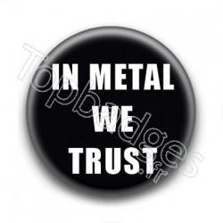 Badge In Metal We Trust