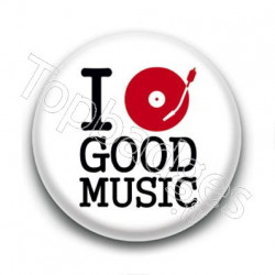 Badge I love Good Music