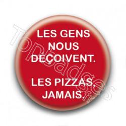 Badge Les Pizzas Jamais
