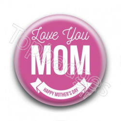 Badge Love You Mom Happy Mother's Day