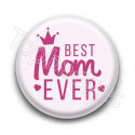Badge Best Mom Ever Couronne