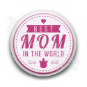 Badge Best Mom in the World Coeur