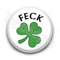 Badge Feck Trèfle (Fuck) Expression Irlandaise
