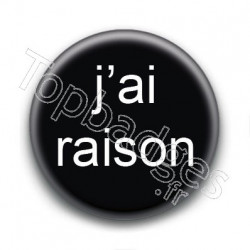 Badge J'ai Raison