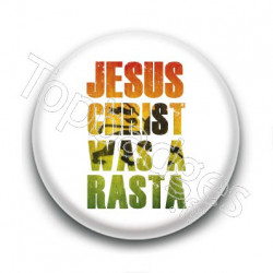 Badge Jesus Christ was a Rasta