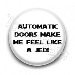 Badge Automatic doors make me feel like a jedi