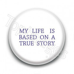 Badge My life is based on a true story
