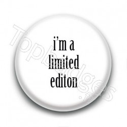 Badge I'm a limited edition