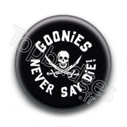 Badge Goonies Never Say Die !