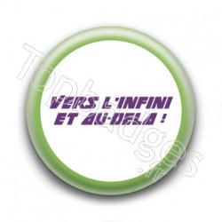 Badge Vers l'Infini et Au-delà !