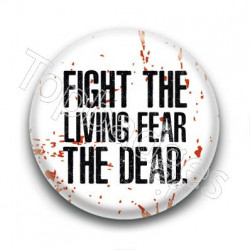 Badge Fight the living fear the dead