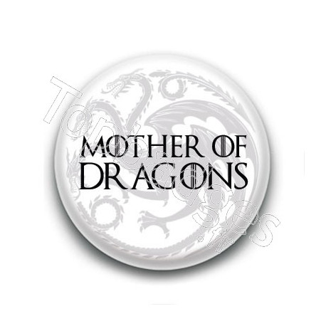 Badge : Mother of dragons, Game of Thrones