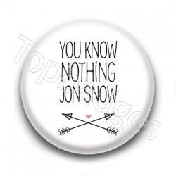 Badge : You know nothing Jon Snow, Game of Thrones