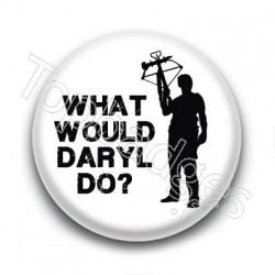 Badge What would Daryl do ?