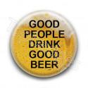 Badge Good people drink good beer