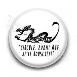 Badge Circule, avant que je'te bouscule !