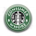 Badge Consumer Whore