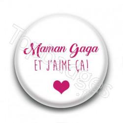 Badge Maman gaga et j'aime ça !