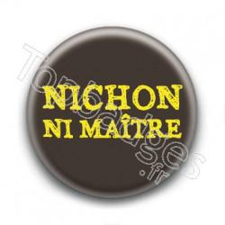 Badge : Nichon ni maître