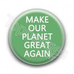 Badge Make our planet great again