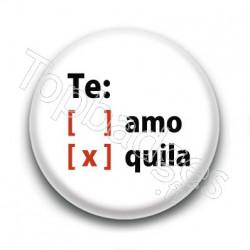 Badge Te Amo Tequila