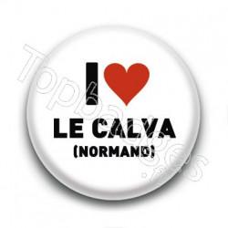 Badge I Love Le Calva Normand