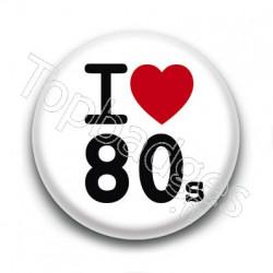 Badge I Love 80's