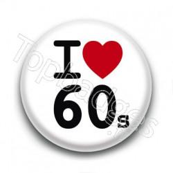Badge I Love 60's