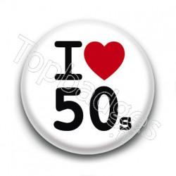 Badge I Love 50's