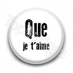 Badge : Que je t'aime, Johnny Hallyday